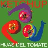 Hijas Del Tomate by Las Ketchup