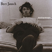 Dazzling Stranger: Anthology by Bert Jansch