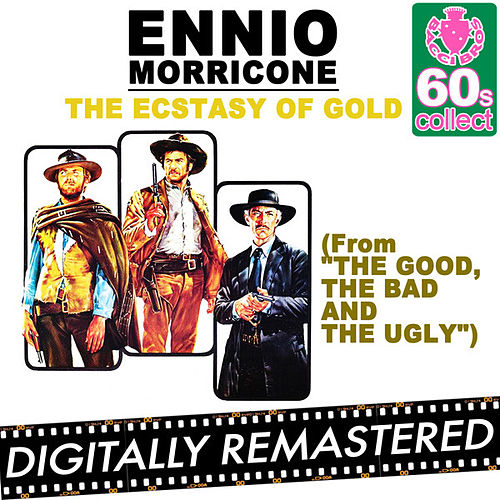 The Ecstasy of Gold (From 'The Good, the Bad and the Ugly') - Single by Ennio Morricone