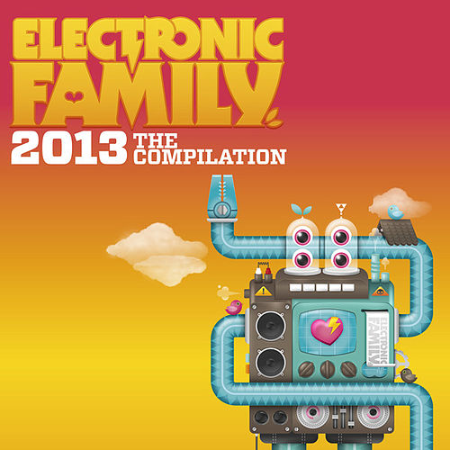 Electronic Family 2013 - The Compilation by Various Artists