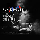 Freed from Desire by Fun{k}house