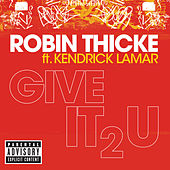 Give It 2 U by Robin Thicke
