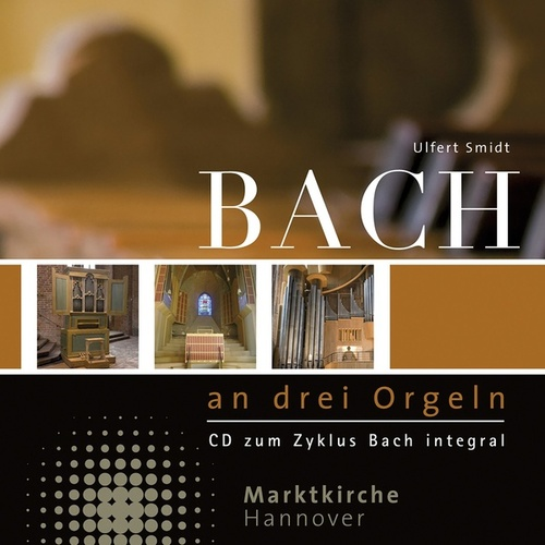 Bach at Three Organs by Ulfert Smidt