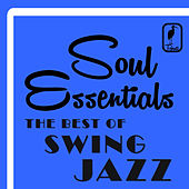 Soul Essentials The Best Of Swing Jazz: Music By Duke Ellington, Benny Goodman, Glenn Miller, Dizzy Gillespie and More! by Various Artists