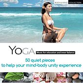 Yoga: Music for Relaxation and Inner Balance (50 Quiet Pieces to Help Your Mind-Body Unity Experience) by Various Artists