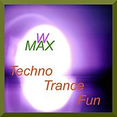 Techno Trance Fun by W Max