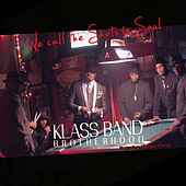 We Call the Shots in Soul (feat. Nelson Curry) by Klass Band Brotherhood