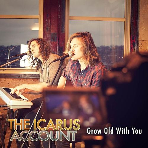 Grow Old With You by The Icarus Account