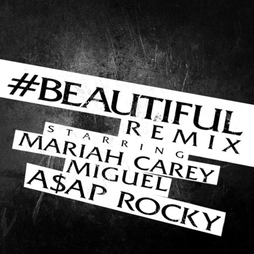 #Beautiful (A$AP Rocky Remix) by Mariah Carey