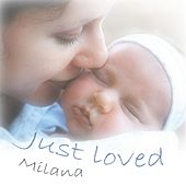 Just Loved by Milana