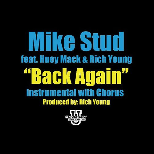 Back Again - Instrumental with Chorus (feat. Huey Mack & Rich Young) by Mike Stud