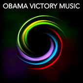 Obama Victory Music by Various Artists