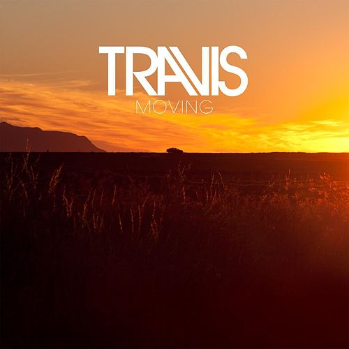 Moving by Travis
