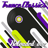 Trance Classics Reloaded 002 by Various Artists