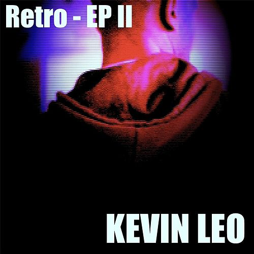 Retro - EP II by Kevin Leo
