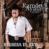 Regresa El Rey by Ramon Ayala