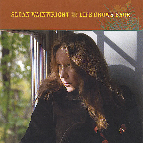 Life Grows Back by Sloan Wainwright