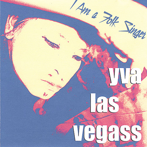 I Am a Folk Singer by Yva Las Vegass