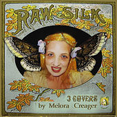 Raw Silk by Melora Creager