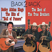 Back 2 Back - Sings the Hits Of Hall Famers / The Best of the True Brothers by Bobby Atkins and The True Brothers