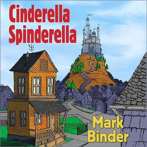 Cinderella Spinderella - Single by Mark Binder