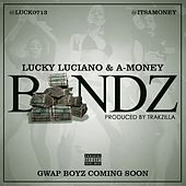 Bandz by Lucky Luciano