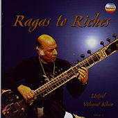 Ragas To Riches (Vol. 1) by Vilayat Khan