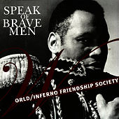 Speak Of Brave Men von The World/Inferno Friendship Society
