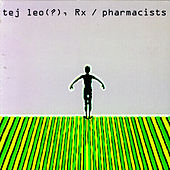 Tej Leo(?), Rx/Pharmacists by Ted Leo