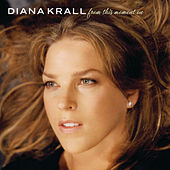 From This Moment On by Diana Krall