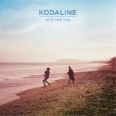 Love Like This by Kodaline