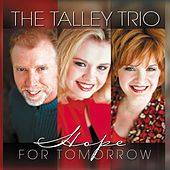 Hope For Tomorrow by The Talley Trio