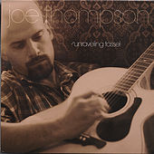 Unraveling Tassel by Joe Thompson