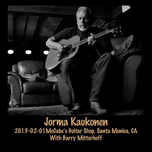 2013-02-01 Mccabe's Guitar Shop, Santa Monica, CA (Live) by Jorma Kaukonen