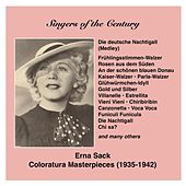 Singers of the Century: Erna Sack - The German Nightingale sings Coloratura Masterpieces (1935-1942) by Erna Sack