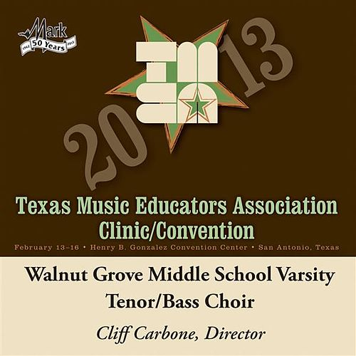 2013 Texas Music Educators Association (TMEA): Walnut Grove Middle School Varsity Tenor-Bass Choir by Walnut Grove Middle School Varsity Tenor