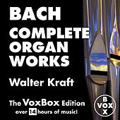 Bach: Complete Organ Works (The VoxBox Edition) by Walter Kraft
