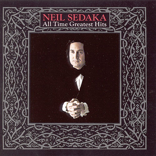 All-Time Greatest Hits by Neil Sedaka