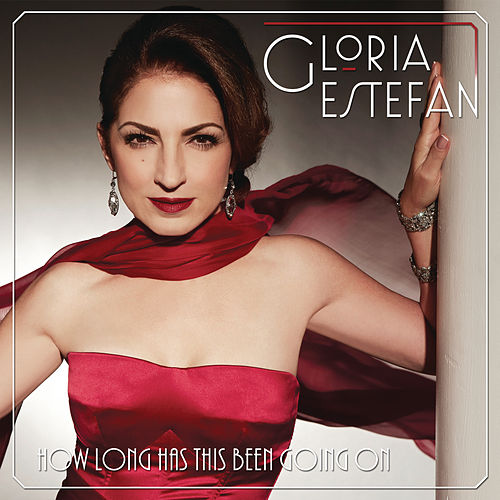 How Long Has This Been Going On by Gloria Estefan
