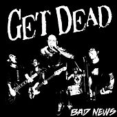 Bad News by Get Dead