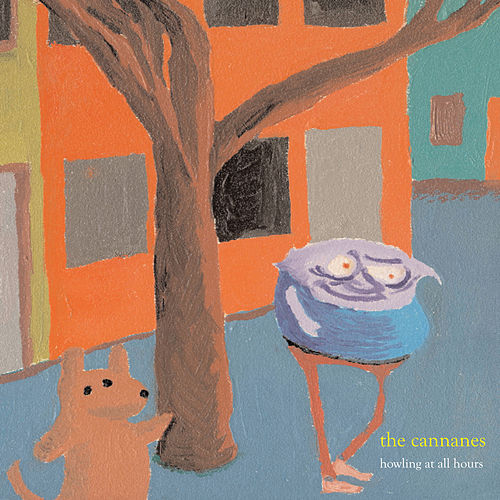 Howling at All Hours by The Cannanes