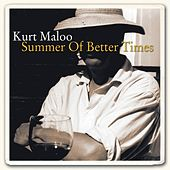Summer of Better Times by Kurt Maloo
