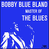 Bobby Blue Bland, Master of the Blues von Bobby Blue Bland