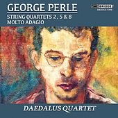 George Perle: String Quartets by Daedalus Quartet