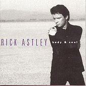 Body & Soul by Rick Astley