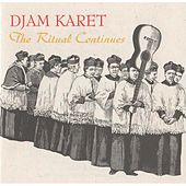 The Ritual Continues by Djam Karet
