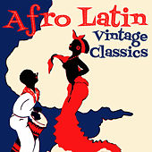 Afro Latin Vintage Classics by Various Artists