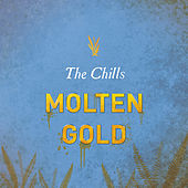 Molten Gold by The Chills