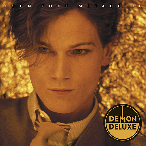 Metadelic (Demon Deluxe Edition) by John Foxx