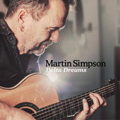 Delta Dreams by Martin Simpson